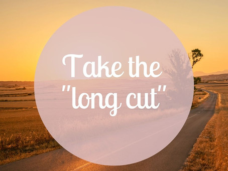"Take The ""Long Cut"" - Advice From Cheri Timmons"
