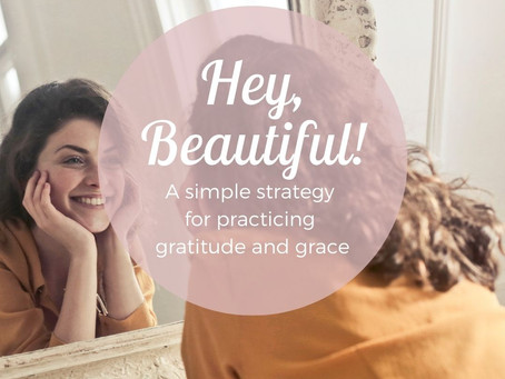 Practice Using Gratitude And Grace With Yourself: A Simple Strategy From Cheri Timmons