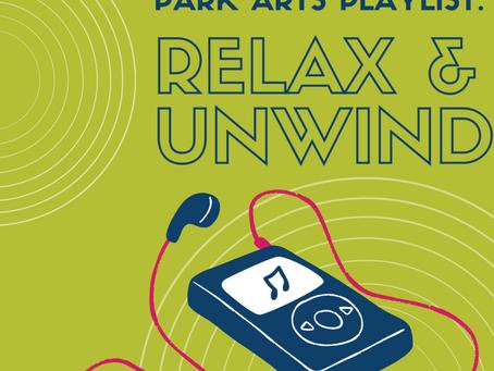 Park Arts Playlist: Relax & Unwind