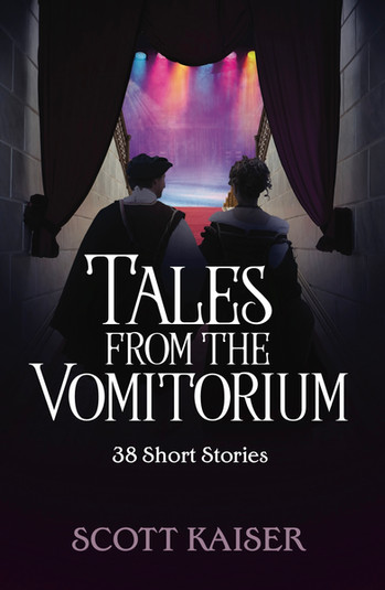 Tales from the Vomitorium: 38 Short Stories