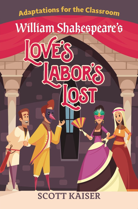 Adaptations for the Classroom: William Shakespeare's Love's Labor's Lost