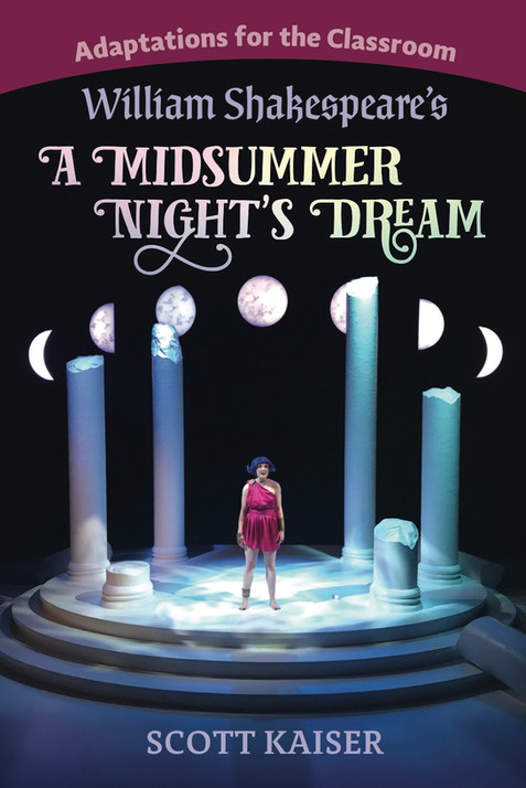 Adaptations for the Classroom: William Shakespeare's A Midsummer Night's Dream
