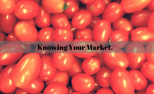 Knowing Your Market.