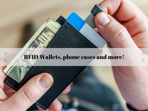 RFID Wallets, phone cases and more!