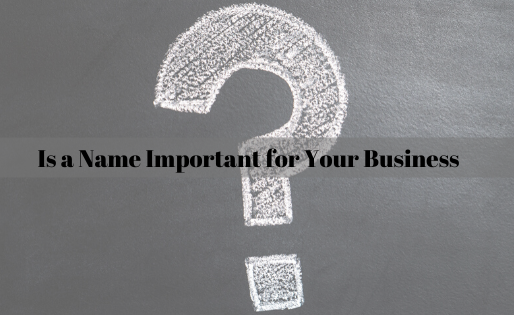 Is a Name Important for Your Business