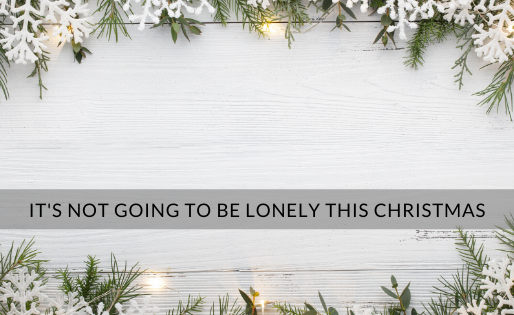 It's NOT going to be lonely this Christmas.