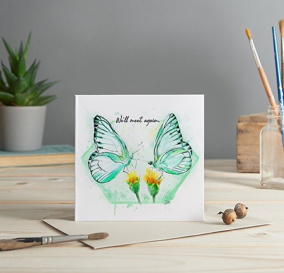 We'll meet again butterflies greeting card