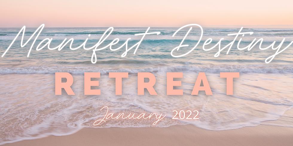 Manifest Destiny Retreat Jan 2022
