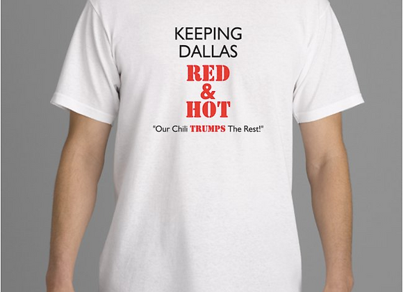 Keeping Dallas Red & Hot Chili Cook-Off T-Shirt