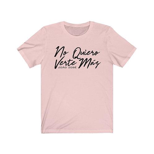 Camiseta - No Quiero Verte Más