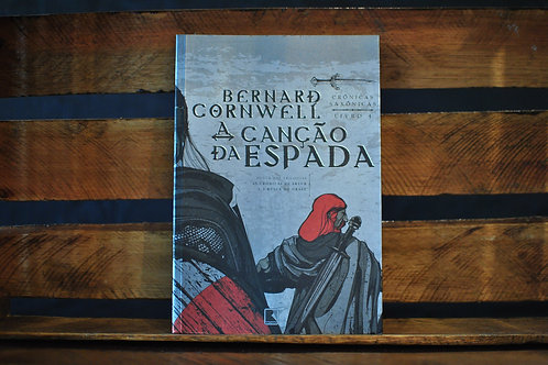 CRÔNICAS SAXÔNICAS | A Canção da Espada - Vol 4 | Bernard Cornwell