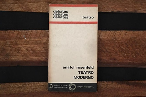 Teatro Moderno - Anatol Rosenfeld