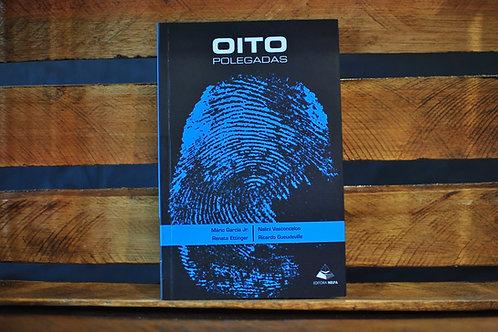 Oito Polegadas - Mario Garc. Jr., Renata Etting., Nalini Vasc. e Ricardo Gueud.