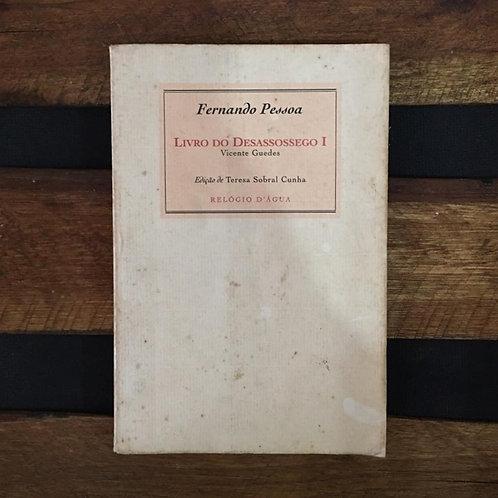 Livro do desassossego vol.1 - Fernando Pessoa, Vicente Guedes e Bernardo Soares