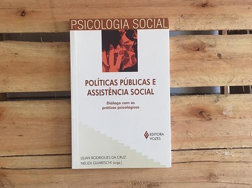 Políticas Públicas e Assistência Social - Lilian da Cruz Neuza Guareschi (org)