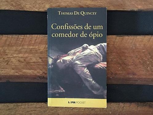 Confissões de um Comedor de Ópio - Thomas de Quincey