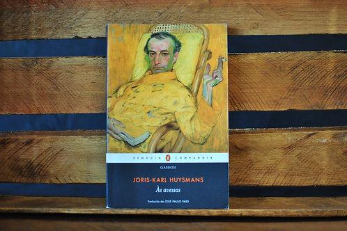 Às avessas - Joris-Karl Huysmans