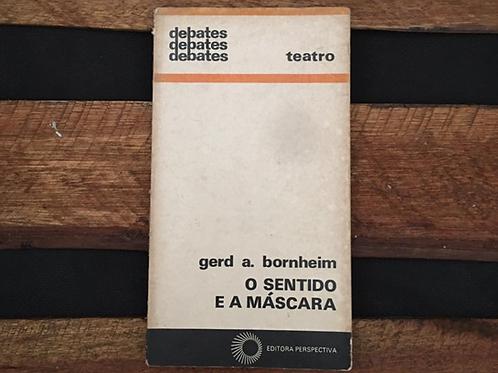 O Sentido e a Máscara - Gerd Bornheim