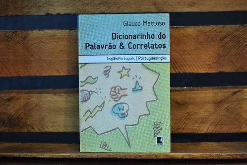 Dicionarinho do Palavrão & Correlatos - inglês-português
