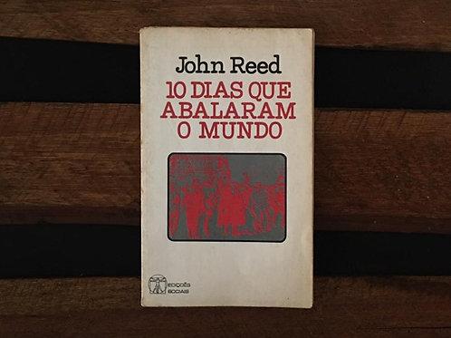 10 Dias Que Abalaram o Mundo - John Reed