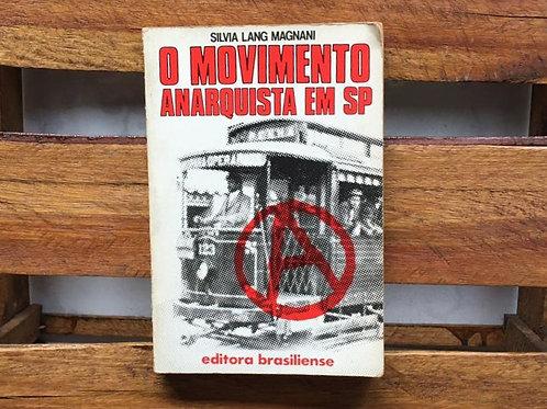 O Movimento Anarquista em Sp - Silvia Lang Magnani
