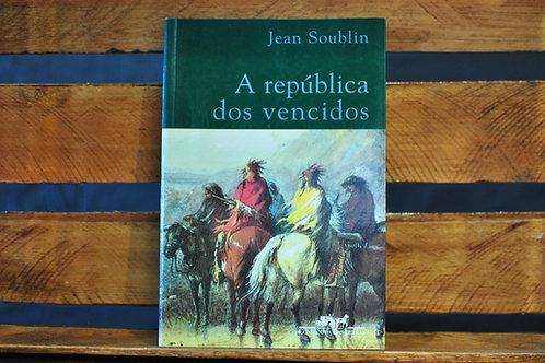 A República dos Vencidos - Jean Soublin