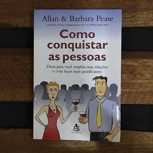 Como Conquistar as Pessoas - Allan e Barbara Pease