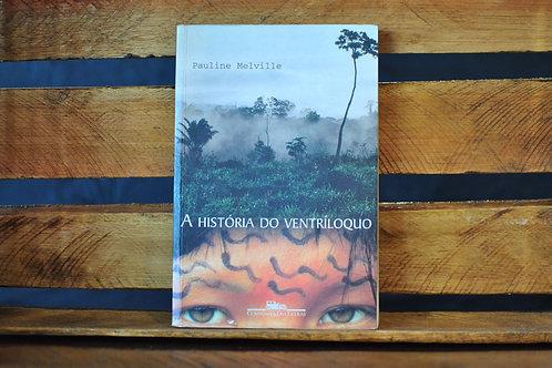 A história do ventríloquo - Pauline Melville