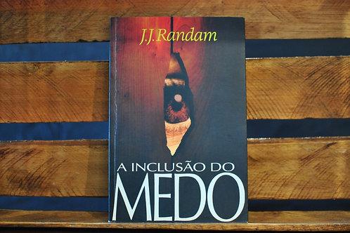 Inclusão do Medo - J. J. Randam