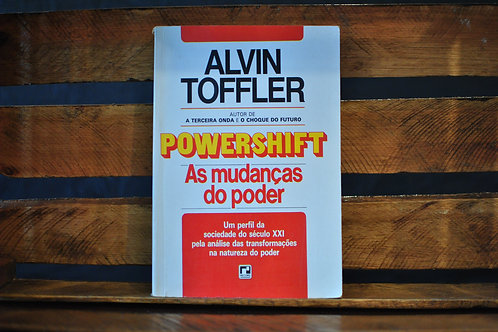 Powershift as Mudanças do Poder - Alvin Toffler