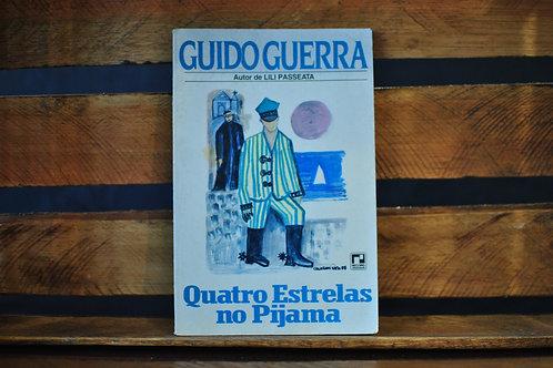 Quatro Estrelas no Pijama - Guido Guerra