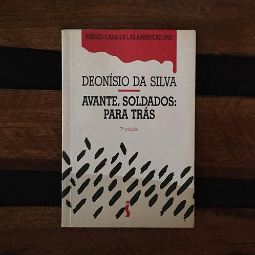 Avante, Soldados: para Tràs - Deonìsio da Silva
