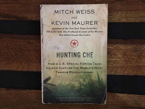 Hunting Che - Mitch Weiss and Kevin Maurer