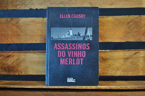 Assassinos do Vinho Merlot - Ellen Crosby