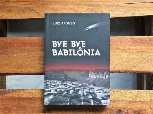 Bye Bye babilônia - Luiz Afonso