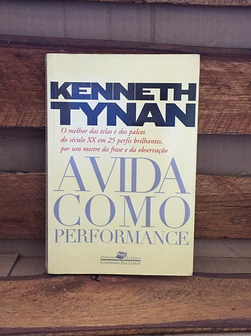 A Vida Como Performance - Kenneth Tynan