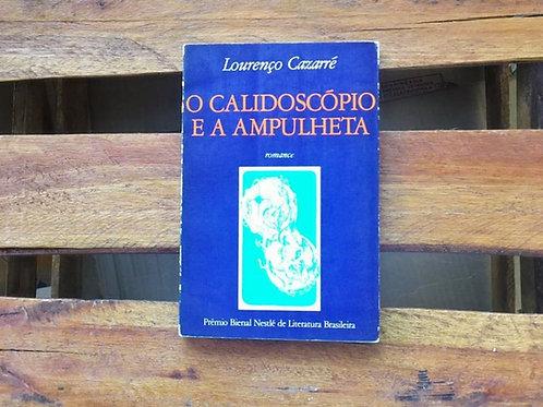 O Calidoscópio e a Ampulheta - Lourenço Cazarré