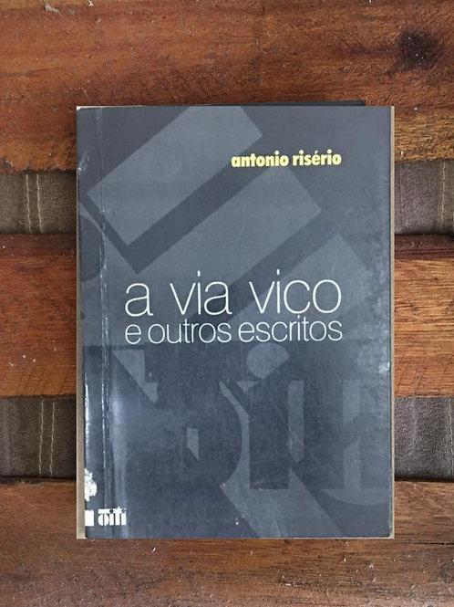 A VIA VICO E OUTROS ESCRITOS - Antonio Risério