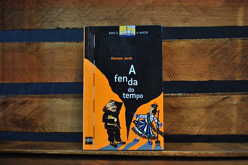 A fenda do tempo - Dionisio Jacob