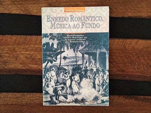 Enredo Romântico Música ao Fundo - Aleilton Fonseca