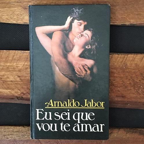 Eu sei que vou te Amar - Arnaldo Jabor