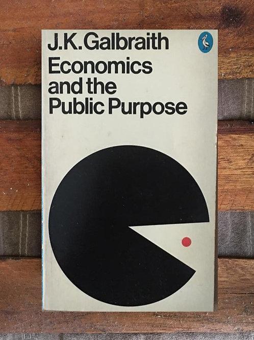 Economics and the public purpose - J.K. Galbraith