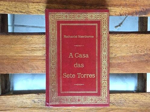 A casa das sete torres - Nathaniel Hawthorne