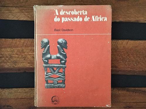 À Descoberta do Passado de África - Basil Davidson