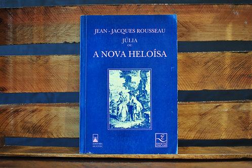 Júlia ou a nova Heloísa | Jean-Jacques Rousseau