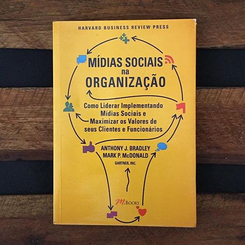 Mídias Sociais na Organização - Anthony J Bradley, Mark P Mcdonald