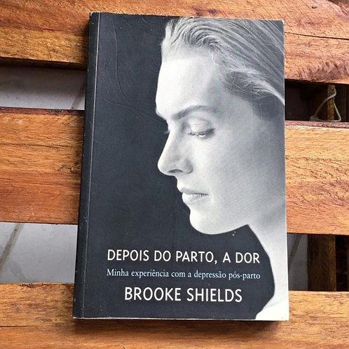 Depois do Parto, a Dor -  Brooke Shields