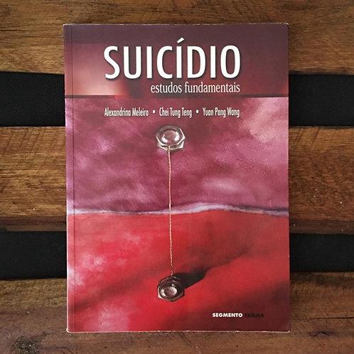 Suicídio Estudos Fundamentais - Alexandrina Meleiro e Outros