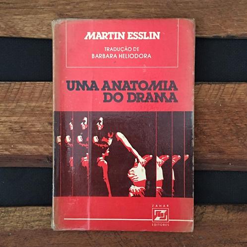 Uma Anatomia Do Drama - Martins Esslin