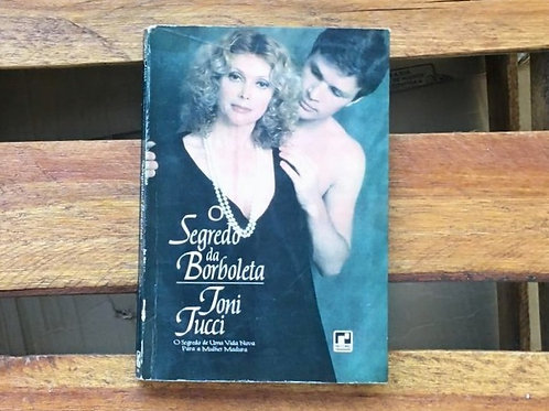 O Segredo da Borboleta - Toni Tucci